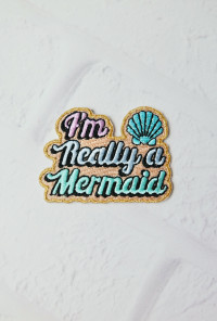 I'm Really a Mermaid Iron-On Patch
