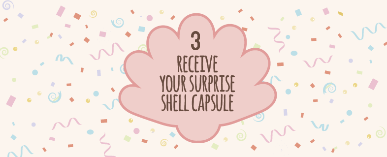 Receive your capsule