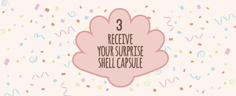 Receive your capsule